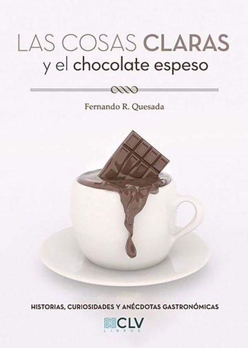 portada Las Cosas Claras y El Chocolate Espeso